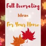 Fabulous Fall Decorating Ideas for Your Home